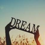 Comment croire en ses rêves ?
