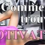 Comment trouver la motivation ?