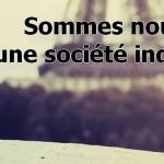 Sommes nous vraiment devenu une société individualiste ?