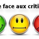 Comment faire face aux critiques ?